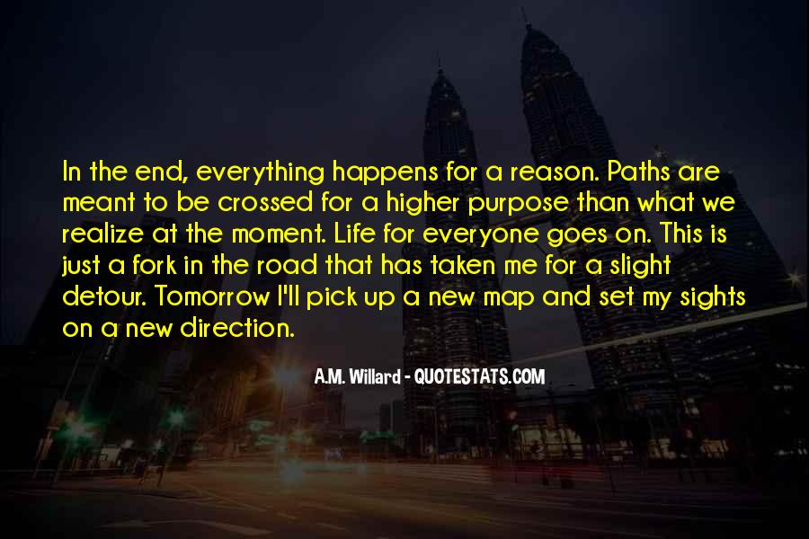 Everything Happens Has A Reason Quotes #1787812