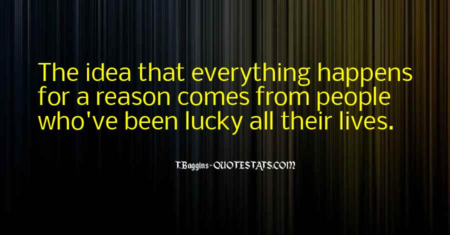 Everything Happens Has A Reason Quotes #185866