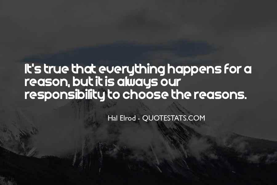 Everything Happens Has A Reason Quotes #194227