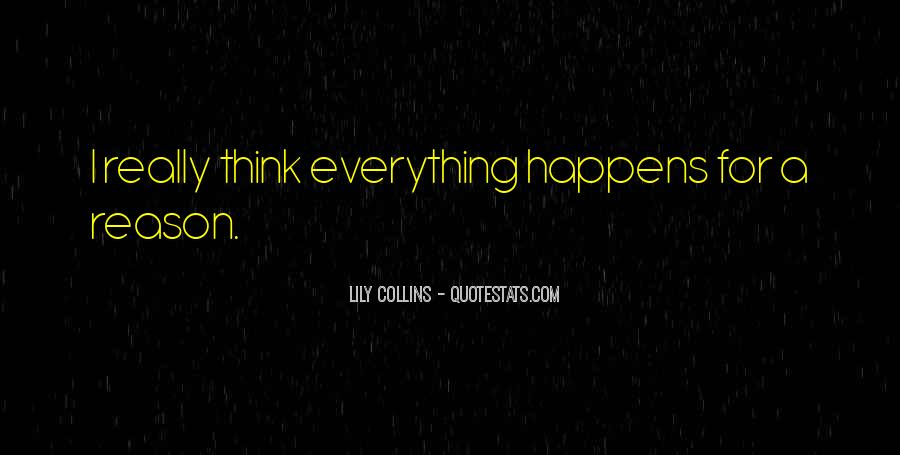 Everything Happens Has A Reason Quotes #197896