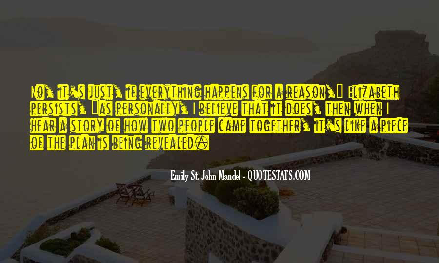 Everything Happens Has A Reason Quotes #239112