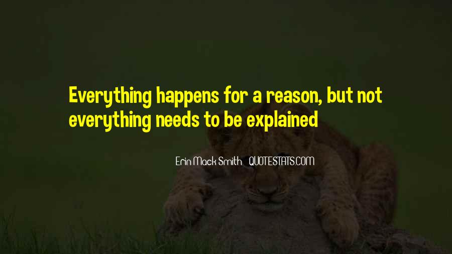 Everything Happens Has A Reason Quotes #246676