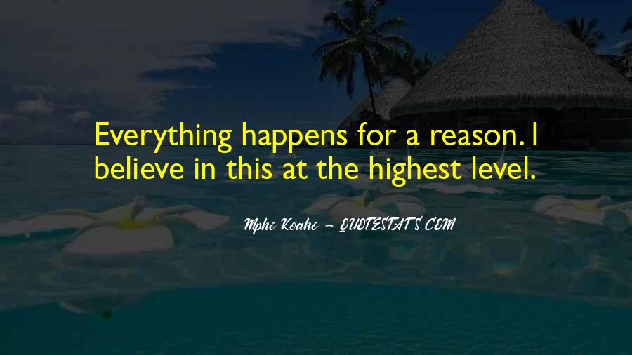 Everything Happens Has A Reason Quotes #251362