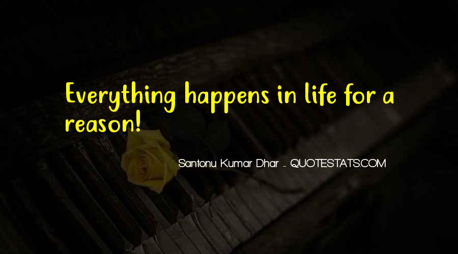 Everything Happens Has A Reason Quotes #318234