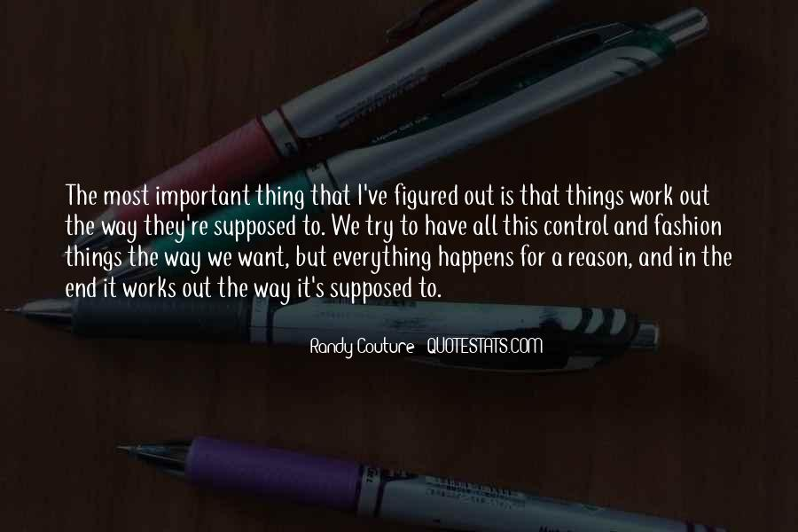 Everything Happens Has A Reason Quotes #381765
