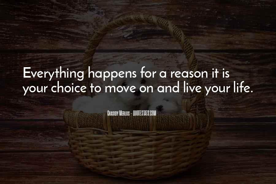 Everything Happens Has A Reason Quotes #385909