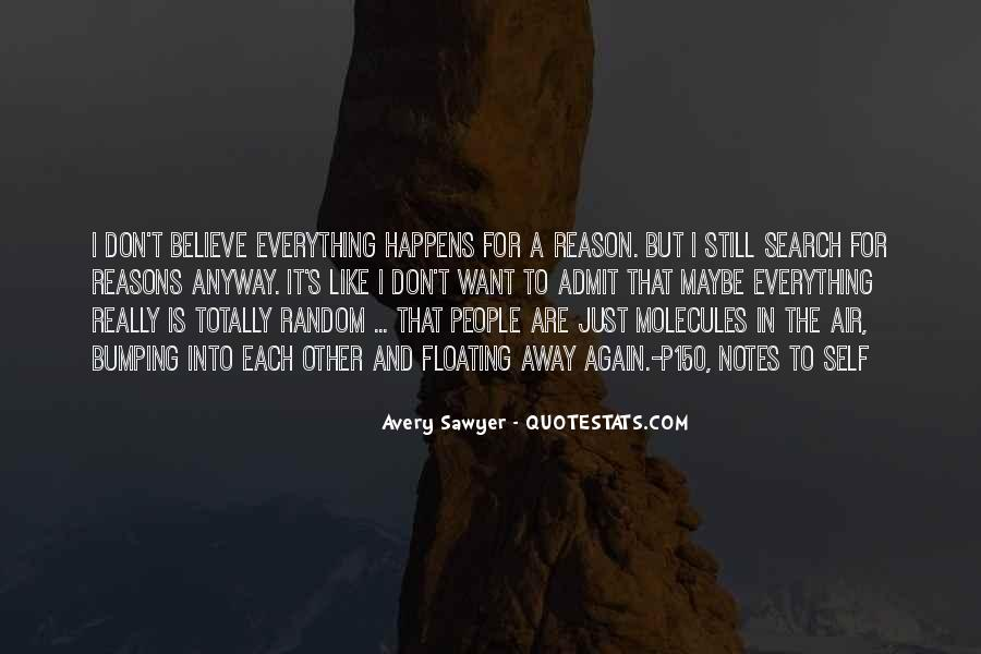 Everything Happens Has A Reason Quotes #410323