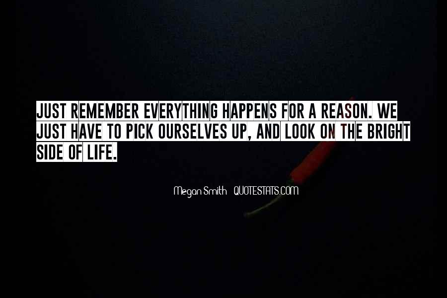 Everything Happens Has A Reason Quotes #433397