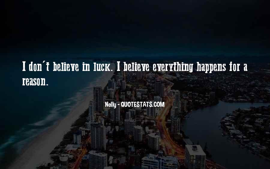 Everything Happens Has A Reason Quotes #473807