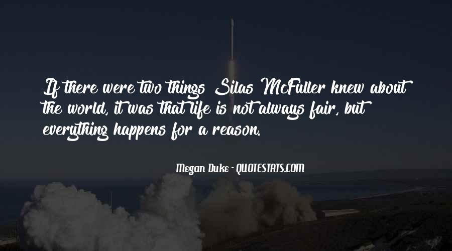 Everything Happens Has A Reason Quotes #487689