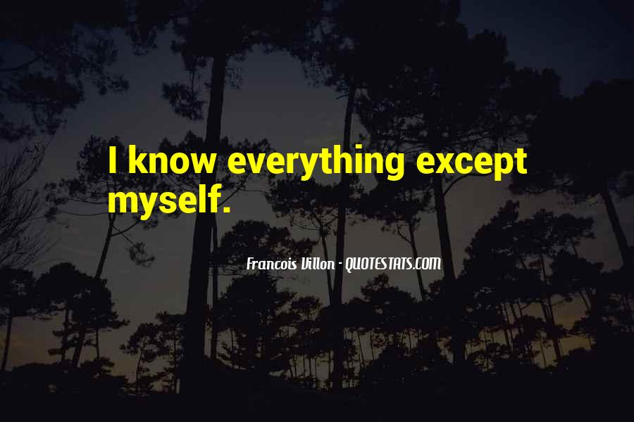 Everything I Know Quotes #34535