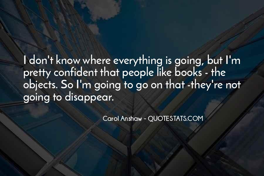 Everything I Know Quotes #71586
