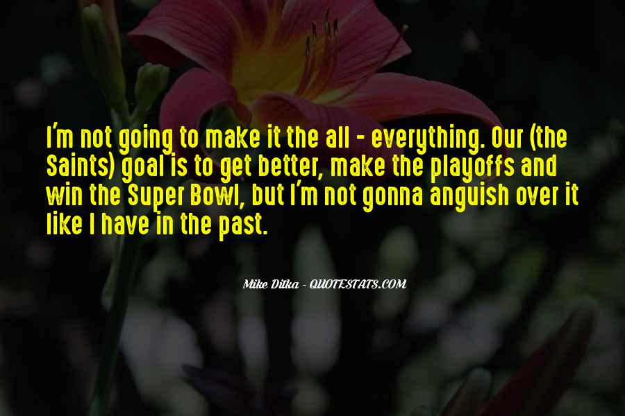 Everything Is Gonna Get Better Quotes #1246178
