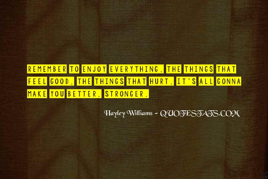 Everything Is Gonna Get Better Quotes #6726