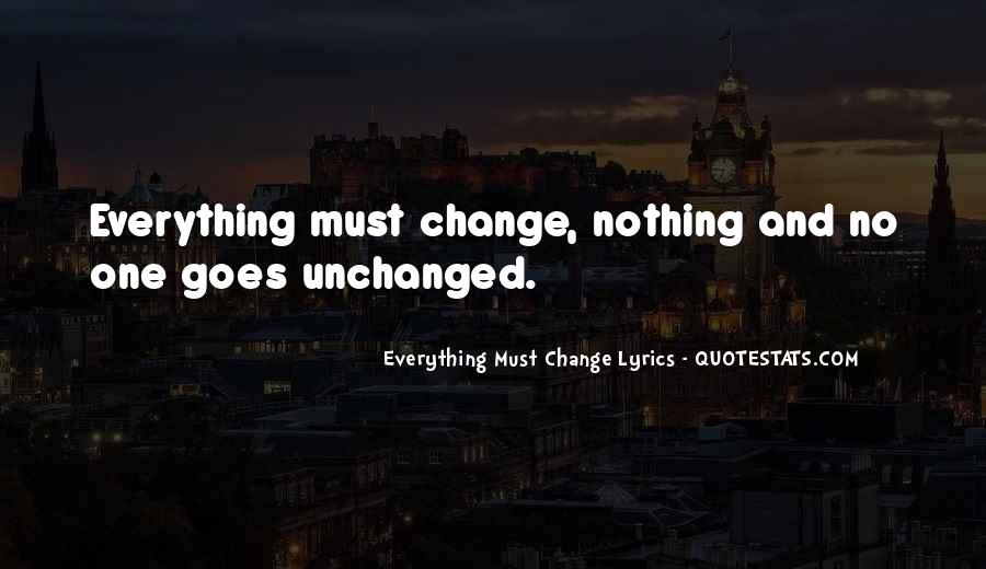 Everything Must Change Quotes #1807171