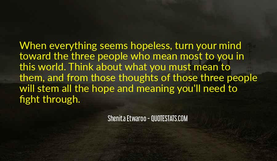 Everything Seems Hopeless Quotes #1258414
