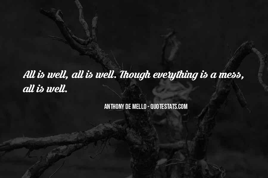 Everything's A Mess Quotes #1417979