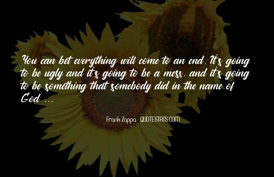 Everything's A Mess Quotes #4423