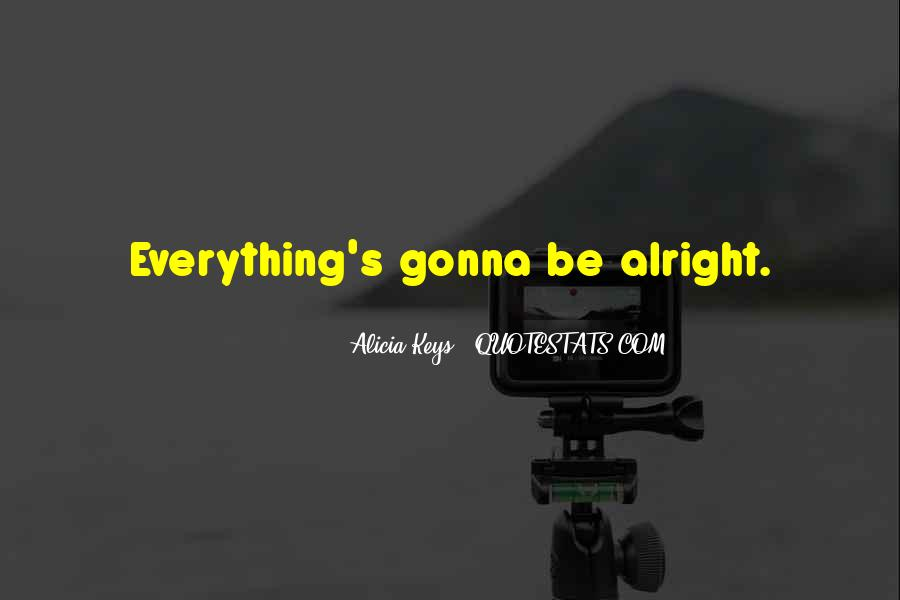 Everything's Gonna Be Okay Quotes #289234