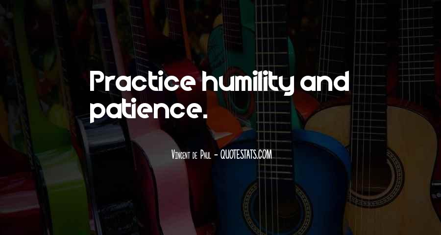 Quotes About Humility And Patience #1658093