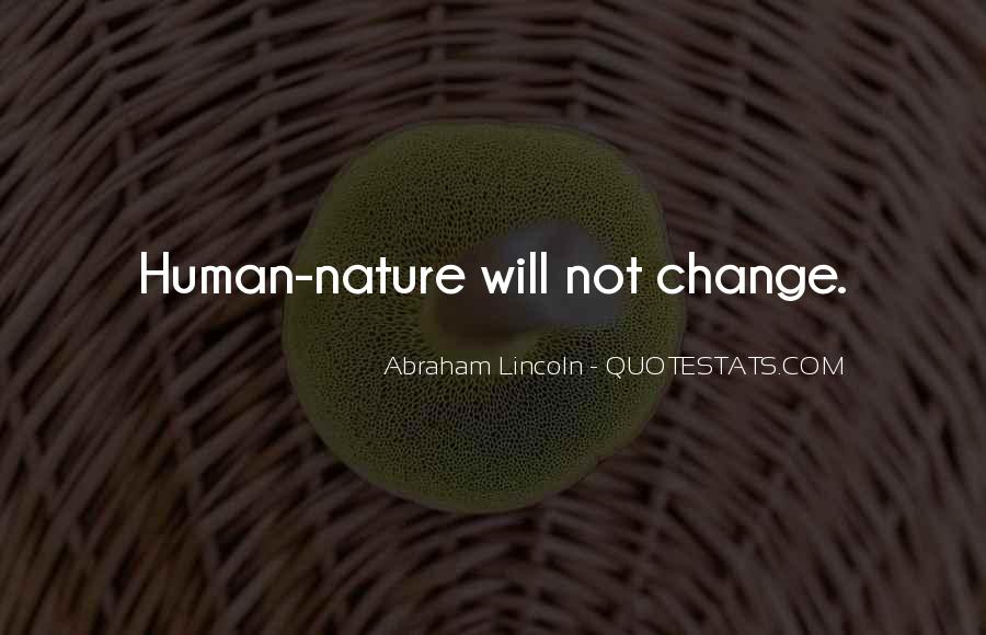 Quotes About Humans Nature #1648