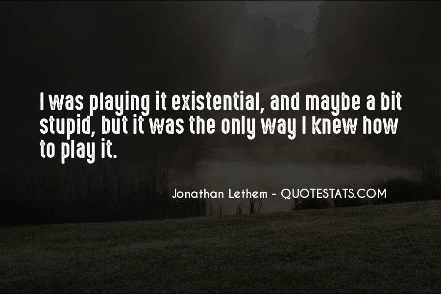 Existential Quotes #111721