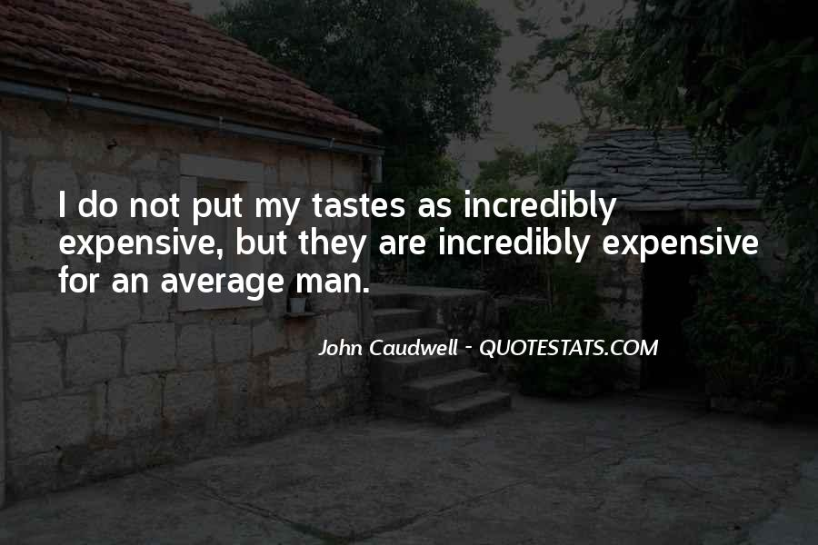 Expensive Tastes Quotes #21306