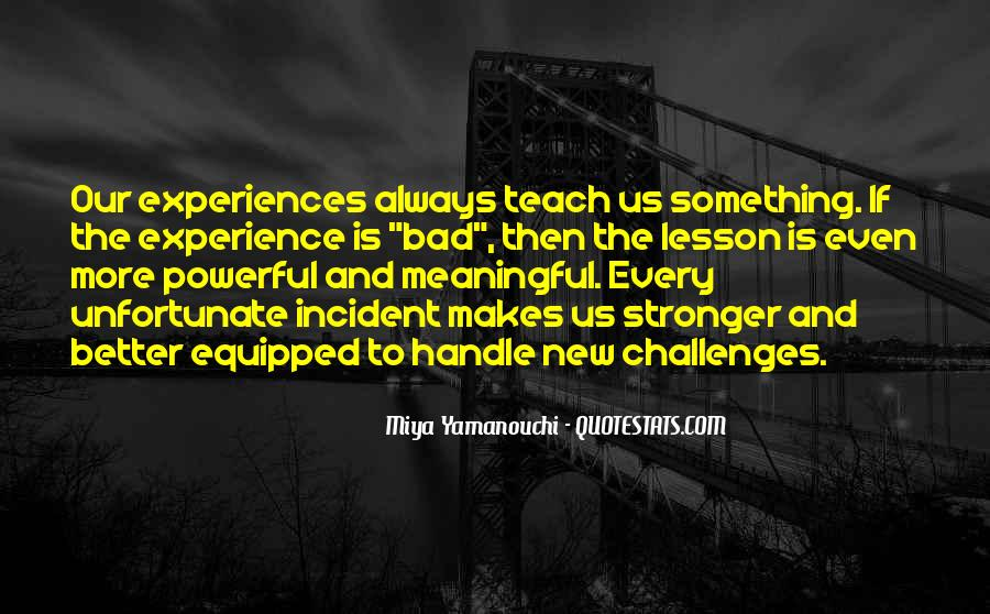 Experience Makes You Stronger Quotes #1183166