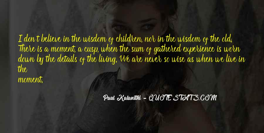 Experience Never Gets Old Quotes #1100454