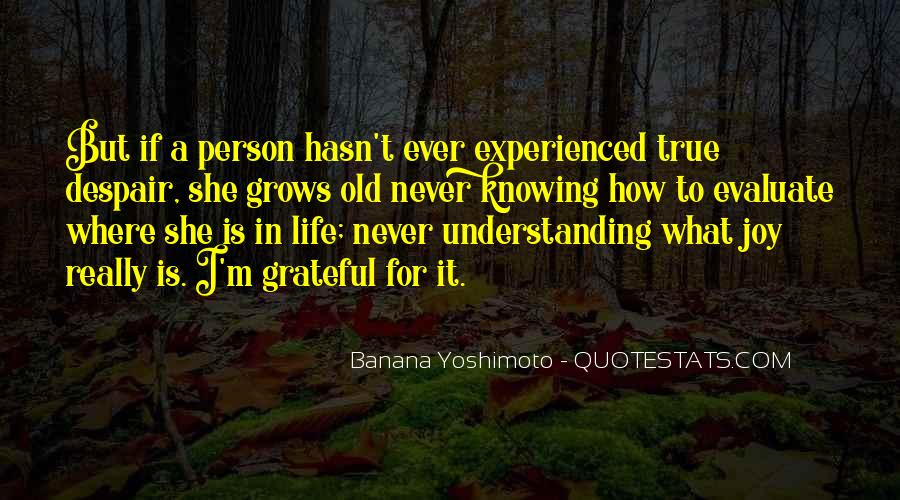 Experience Never Gets Old Quotes #353248