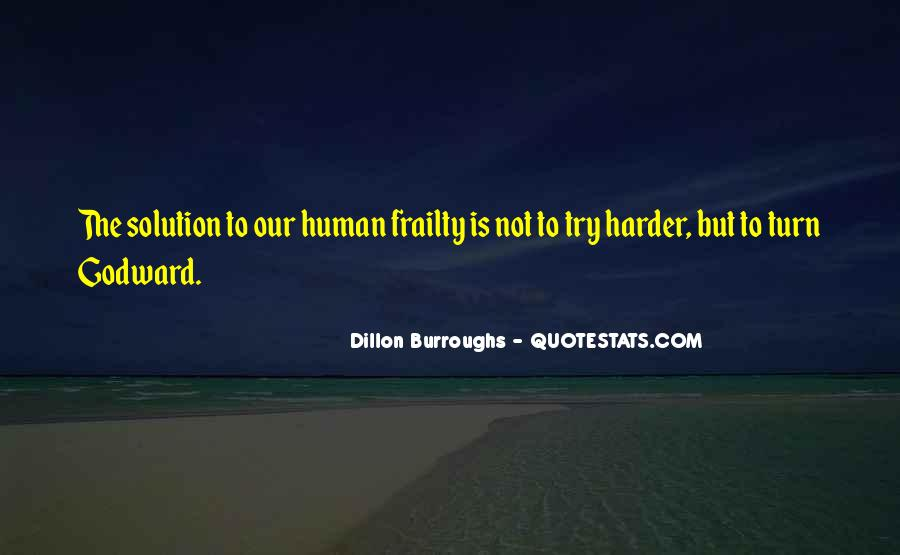 Quotes About Human Frailty #1031663