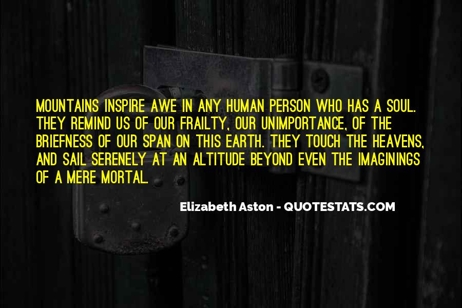 Quotes About Human Frailty #1314507