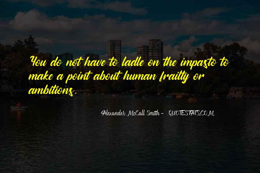 Quotes About Human Frailty #1364183