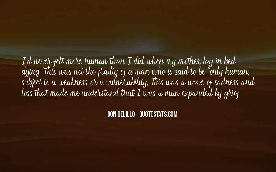 Quotes About Human Frailty #437124