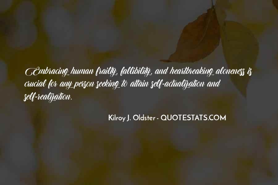 Quotes About Human Frailty #694020