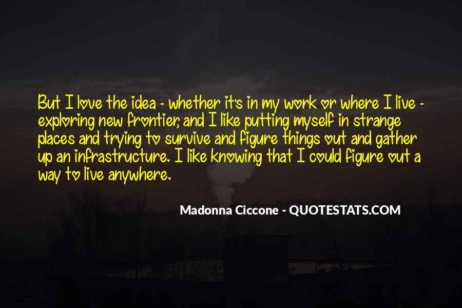 Exploring Myself Quotes #1501232