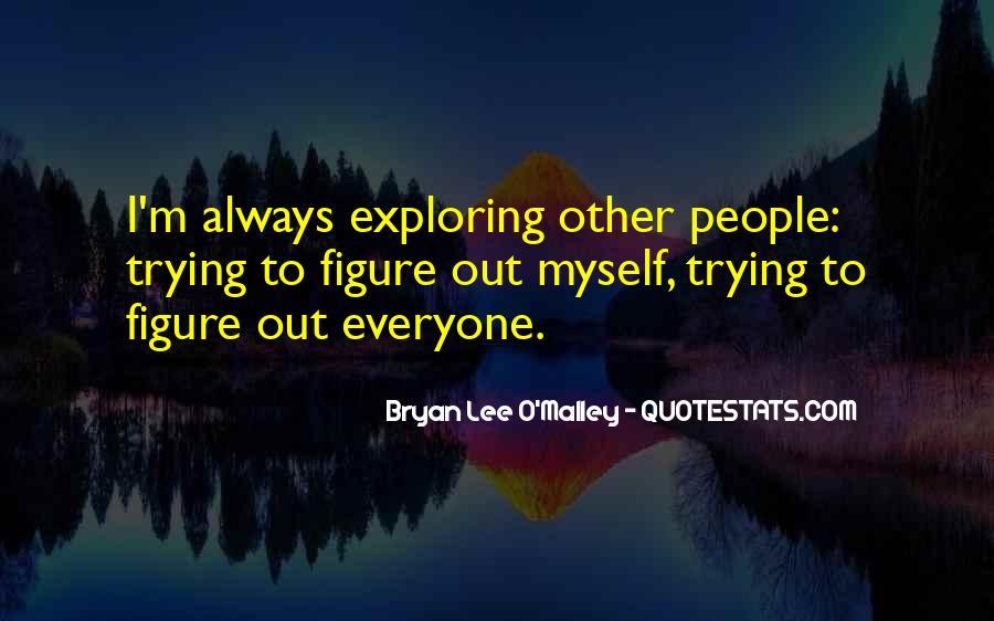 Exploring Myself Quotes #518284