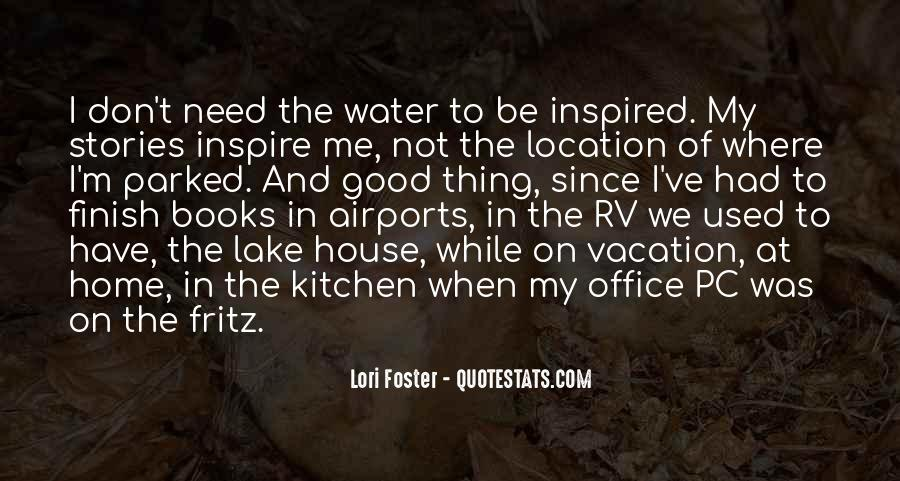 Quotes About The Lake House #1598174