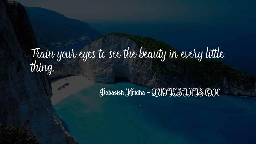 Eyes See Beauty Quotes #1059519