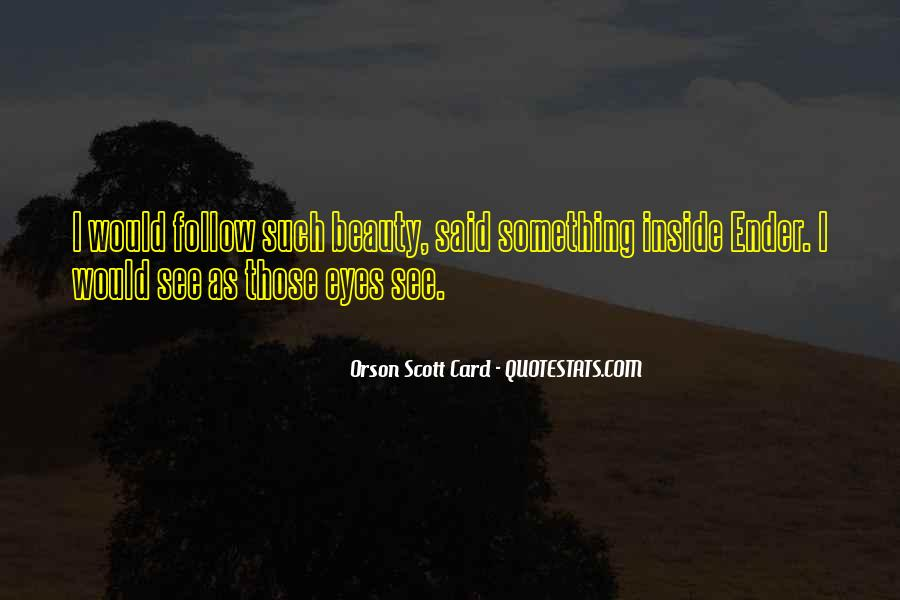 Eyes See Beauty Quotes #1687018