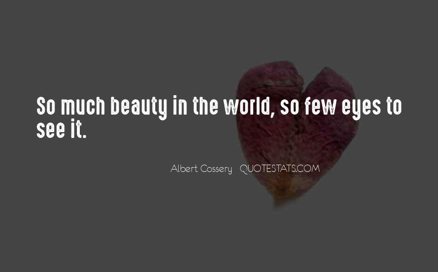Eyes See Beauty Quotes #690199