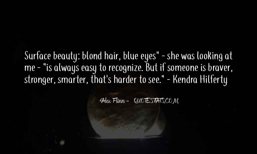 Eyes See Beauty Quotes #71071