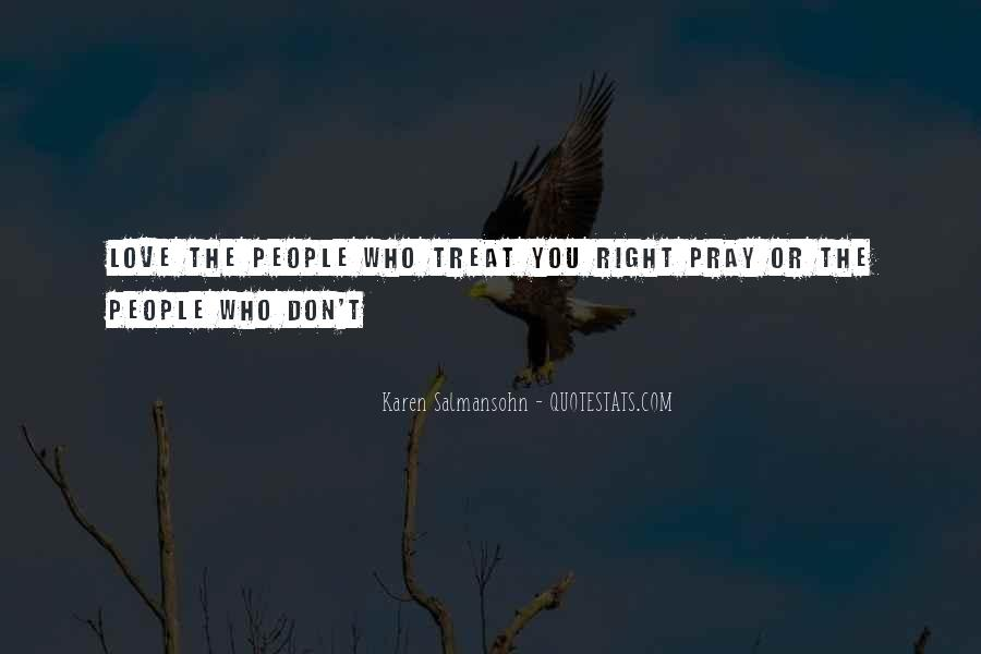 Quotes About How To Treat People You Love #1072689