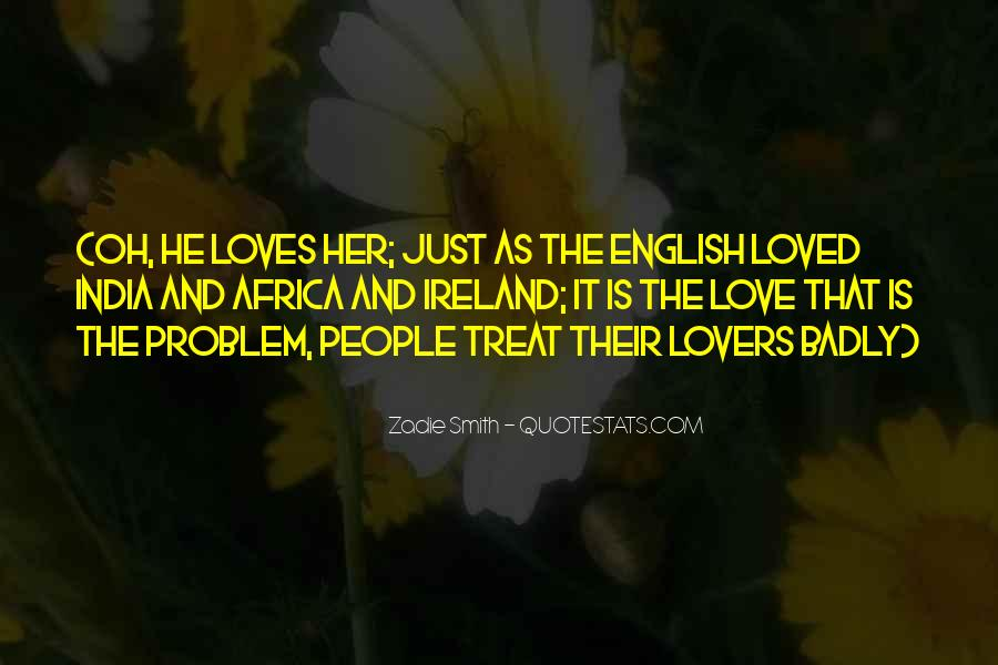 Quotes About How To Treat People You Love #1144526