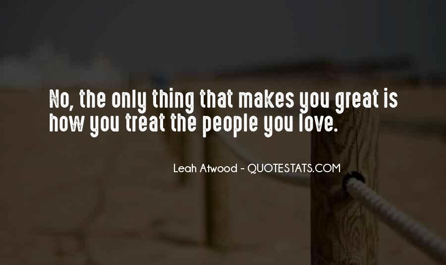 Quotes About How To Treat People You Love #1163257