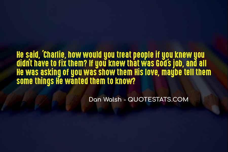 Quotes About How To Treat People You Love #1373648