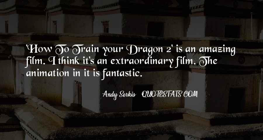 Quotes About How To Train Your Dragon 2 #79941