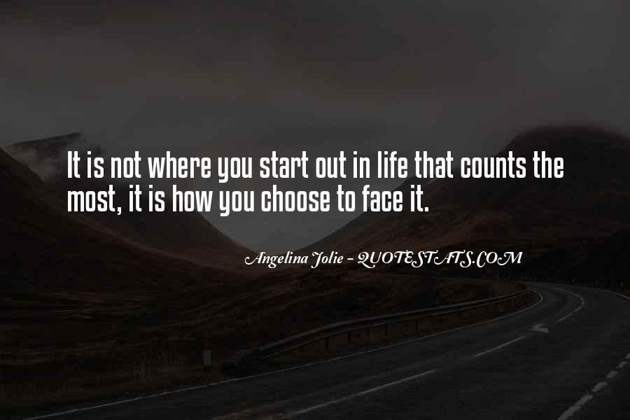 Quotes About How To Face Life #1608161