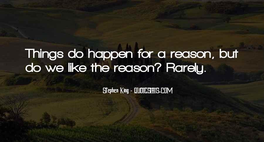 Quotes About How Things Happen For A Reason #137421