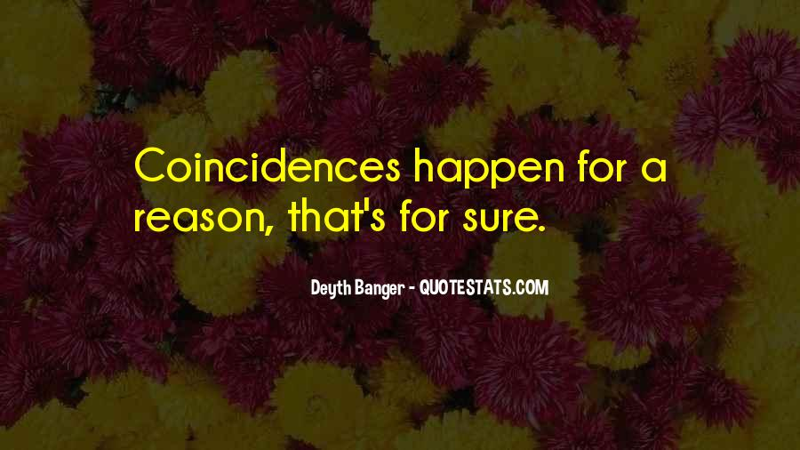 Quotes About How Things Happen For A Reason #242088